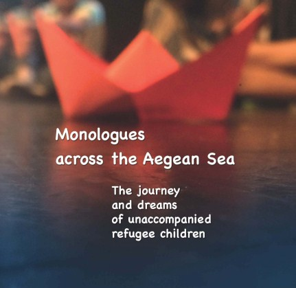 Μonologues across the Aegean Sea - The journey and dreams of unaccompanied refugee children.